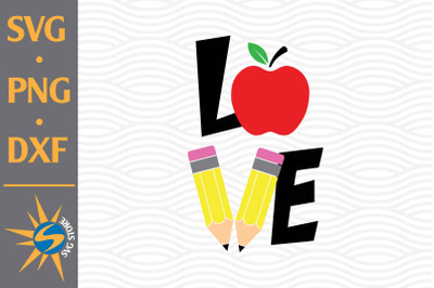 Love School SVG, PNG, DXF Digital Files Include