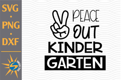 Peace Out Kinder Grade SVG, PNG, DXF Digital Files Include