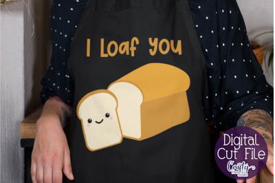 Valentine's Day Svg, Food Pun Svg, I Loaf You Svg, Bread Svg