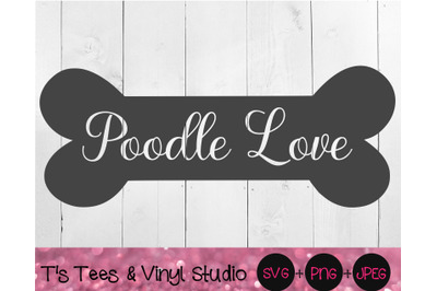 Poodle Svg, Bone Svg, Dog Bone Svg, Poodle Love Svg, Dog Svg, Knockout