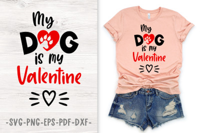 My dog is my valentine svg Valentines svg design Dog lover gift
