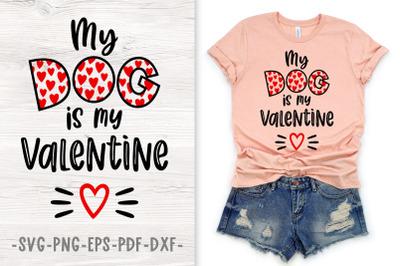 My dog is my valentine svg Valentines svg Dog lover t shirt design