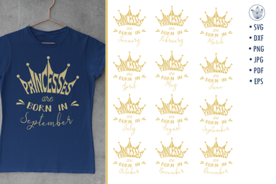 Princesses are born in, svg cut files, 12 months designs