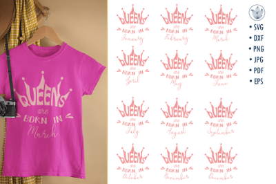 Queens are born in, svg cut files, 12 months designs