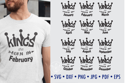 Kings are born in, svg cut files, 12 months designs