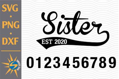Sister Est SVG, PNG, DXF Digital Files Include