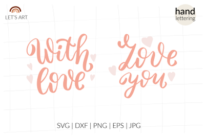 Love you svg, with love svg. Valentines day svg, Valentine svg hand le