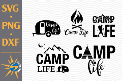 Camp Life SVG, PNG, DXF Digital Files Include
