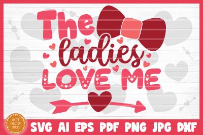 The Ladies Love Me SVG Cut File