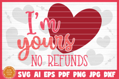 I'm Yours No Refunds SVG Cut File Valentine's Day