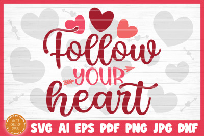 Follow Your Heart SVG Cut File Valentine's Day