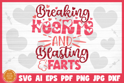 Breaking Hearts And Blasting Farts SVG Cut File Valentine's Day