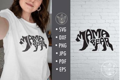 Mama bear svg cut file, lettering design in a bear shape