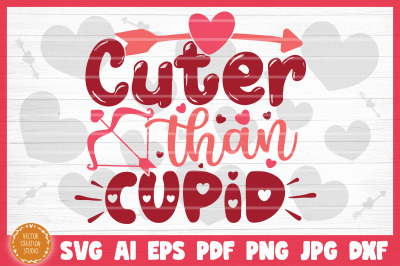Cuter Than Cupid Valentine's Day SVG Cut File