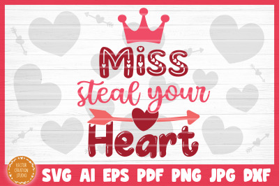 Miss Steal Your Heart Valentine's Day SVG Cut File