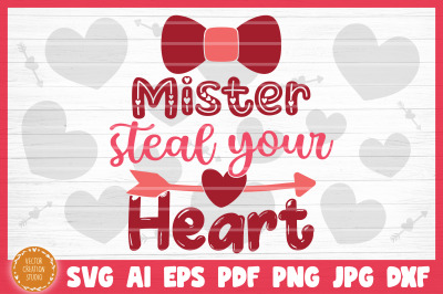 Mister Steal Your Heart Valentine's Day SVG Cut File
