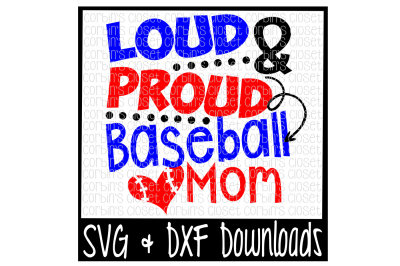 Loud and Proud Baseball Mom Cutting File