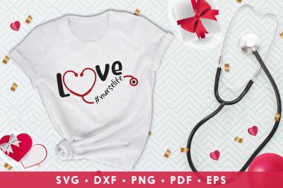 Love Nurse Life, Nurse Valentine SVG, Love SVG