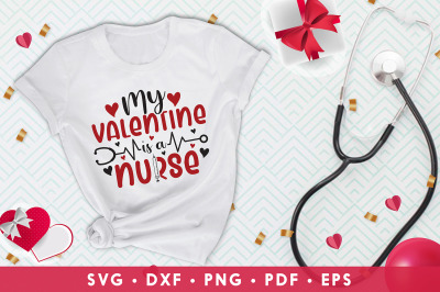 My Valentine Is A Nurse, Nurse Valentine SVG Cut Files