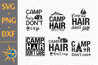 Camp Hair Don't Care SVG, PNG, DXF Digital Files Include
