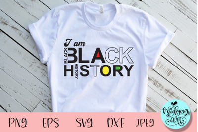 I am black history svg, melanin svg