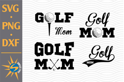 Golf Mom SVG, PNG, DXF Digital Files Include