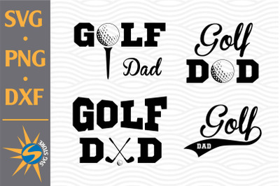 Golf Dad SVG, PNG, DXF Digital Files Include