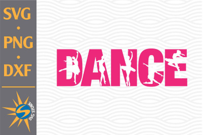 Dance SVG, PNG, DXF Digital Files Include