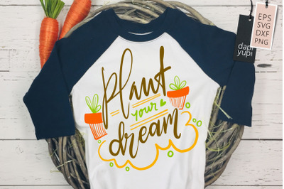 Plant Your Dream Lettering Quotes