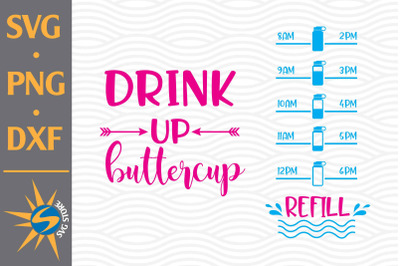 Drink Up Buttercup Water Tracker SVG, PNG, DXF Digital Files Include