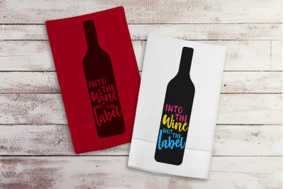Into the Wine not the Label   SVG   PNG   DXF   EPS