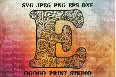 Alphabet Letter E SVG, Initial svg, Zentangle SVG, Mandala svg