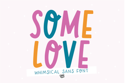 SOME LOVE Whimsical Display Font