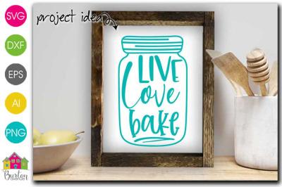 Live Love Bake Kitchen SVG File | Baking SVG files