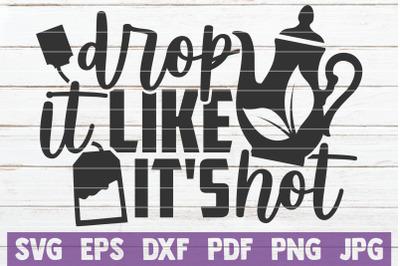Drop It Like It's Hot SVG Cut File