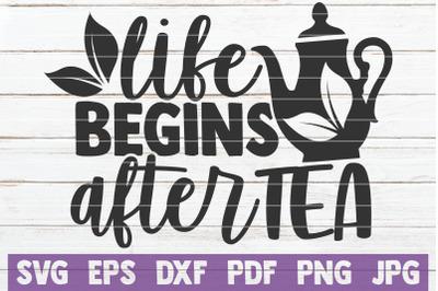 Life Begins After Tea SVG Cut File