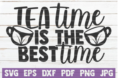 Tea Time Is The Best Time SVG Cut File