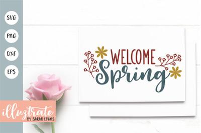 Welcome Spring SVG Cut File | Spring SVG | Spring DXF