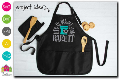 Life is what you Bake it Kitchen SVG file