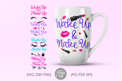 Wake up and make up, sublimation designs, cut file, PNG files