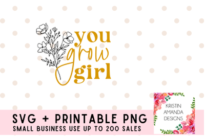 You Grow Girl Spring Flower SVG Cut File PNG