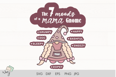 The seven moods of a mama gnome SVG.