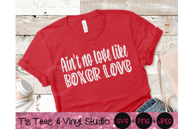 Ain't No Love Like Boxer Love Svg, Boxer Svg, Boxer Love Svg, Dog Love
