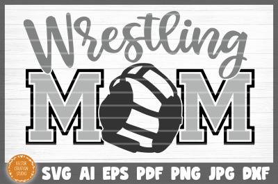 Wrestling Mom SVG Cut File