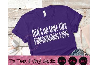 Ain't No Love Like Pomeranian Love Svg, Pomeranian Svg, Pom Svg, Mini