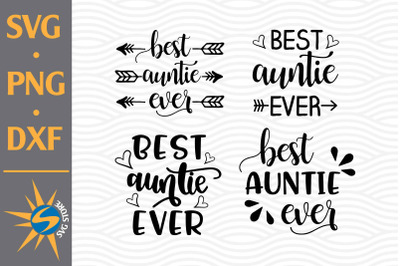 Best Auntie Ever SVG, PNG, DXF Digital Files Include
