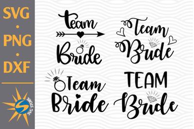 Team Bride SVG, PNG, DXF Digital Files Include