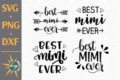 Best Mimi Ever SVG, PNG, DXF Digital Files Include