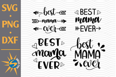 Best Mama Ever SVG, PNG, DXF Digital Files Include