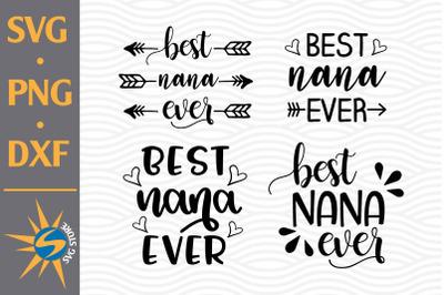 Best Nana Ever SVG, PNG, DXF Digital Files Include